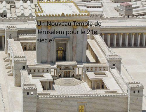 Un Nouveau Temple de Jérusalem pour le 21e siecle?